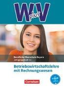 Wirtschaft für Fachoberschulen und Höhere Berufsfachschulen - W PLUS V - BWR - FOS/BOS Bayern. Jahrgangsstufe 13 - Betriebswirtschaftslehre mit Rechnungswesen
