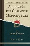 Archiv für die Gesammte Medicin, 1844, Vol. 6 (Classic Reprint)