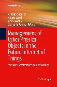 Management of Cyber Physical Objects in the Future Internet of Things