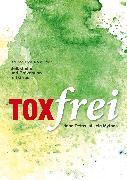 Toxfrei - Selbsthilfe und Prävention mit Grips