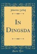 In Dingsda (Classic Reprint)
