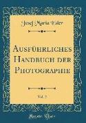 Ausführliches Handbuch der Photographie, Vol. 2 (Classic Reprint)
