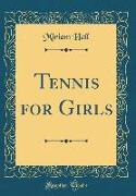 Tennis for Girls (Classic Reprint)