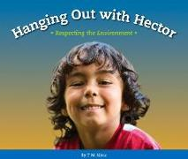 Hanging Out with Hector: Respecting the Environment