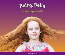 Being Bella: Respecting Yourself