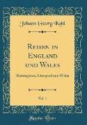 Reisen in England und Wales, Vol. 1