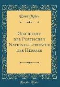 Geschichte der Poetischen National-Literatur der Hebräer (Classic Reprint)