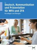 Arbeitsheft Deutsch, Kommunikation und Präsentation für MFA und ZFA