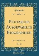 Plutarchs Ausgewählte Biographien, Vol. 11 (Classic Reprint)