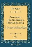 Zeitschrift für Allgemeine Erdkunde, 1864, Vol. 16