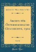 Archiv für Österreichische Geschichte, 1902, Vol. 91 (Classic Reprint)