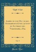 Jahrbuch der Deutschen Shakespeare-Gesellschaft im Auftrage des Vorstandes, 1874, Vol. 9 (Classic Reprint)