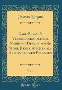 Carl Bryant's Verzeichniss der zur Nahrung Dienenden So Wohl Einheimischen als Ausländischen Pflanzen, Vol. 1 (Classic Reprint)