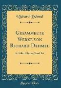 Gesammelte Werke von Richard Dehmel