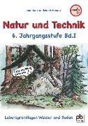 Natur und Technik 6. Jahrgangsstufe Bd.I