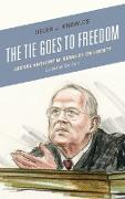 The Tie Goes to Freedom: Justice Anthony M. Kennedy on Liberty