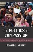 The Politics of Compassion: The Challenge to Care for the Stranger
