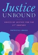 Justice Unbound: Voices of Justice for the 21st Century