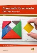 Grammatik für schwache Lerner - Klasse 5/6