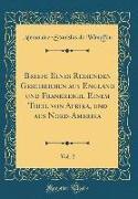 Briefe Eines Reisenden Geschrieben aus England und Frankreich, Einem Theil von Afrika, und aus Nord-Amerika, Vol. 2 (Classic Reprint)