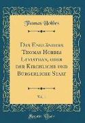 Des Engländers Thomas Hobbes Leviathan, oder der Kirchliche und Bürgerliche Staat, Vol. 1 (Classic Reprint)