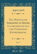 Das Herzogtum Schleswig in Seiner Ethnographischen und Nationalen Entwickelung, Vol. 3 (Classic Reprint)