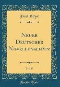 Neuer Deutscher Novellenschatz, Vol. 17 (Classic Reprint)