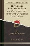 Historische Ephemeriden Über die Wirksamkeit der Stände von Österreich Ob der Enns (Classic Reprint)