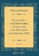 Zeitschrift für Deutsches Alterthum und Deutsche Litteratur, 1878, Vol. 22 (Classic Reprint)