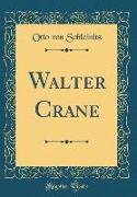 Walter Crane (Classic Reprint)