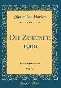 Die Zukunft, 1900, Vol. 30 (Classic Reprint)
