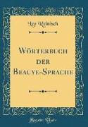 Wörterbuch der Be¿auye-Sprache (Classic Reprint)