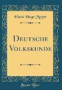 Deutsche Volkskunde (Classic Reprint)