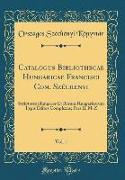 Catalogus Bibliothecae Hungaricae Francisci Com. Széchenyi, Vol. 1
