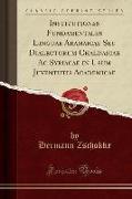 Institutiones Fundamentales Linguae Aramaicae Seu Dialectorum Chaldaicae Ac Syriacae in Usum Juventutis Academicae (Classic Reprint)