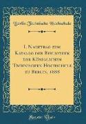 I. Nachtrag zum Katalog der Bibliothek der Königlichen Technischen Hochschule zu Berlin, 1888 (Classic Reprint)