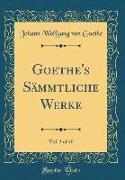 Goethe's Sämmtliche Werke, Vol. 3 of 40 (Classic Reprint)