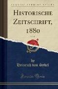 Historische Zeitschrift, 1880, Vol. 43 (Classic Reprint)