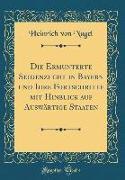 Die Ermunterte Seidenzucht in Bayern und Ihre Fortschritte mit Hinblick auf Auswärtige Staaten (Classic Reprint)