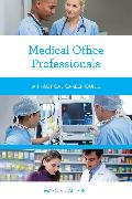 Medical Office Professionals: A Practical Career Guide