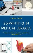3D Printing in Medical Libraries: A Crash Course in Supporting Innovation in Healthcare