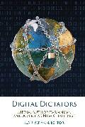 Digital Dictators: Media, Authoritarianism, and America's New Challenge