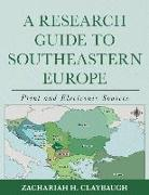 A Research Guide to Southeastern Europe: Print and Electronic Sources