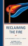 Reclaiming the Fire: Depth Psychology in Teacher Renewal