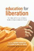 Education for Liberation: The Politics of Promise and Reform Inside and Beyond America's Prisons