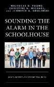Sounding the Alarm in the Schoolhouse: Safety, Security, and Student Well-Being