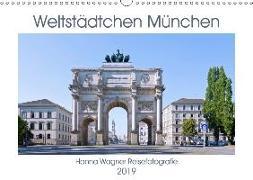 Weltstädtchen München (Wandkalender 2019 DIN A3 quer)