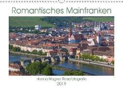Romantisches Mainfranken (Wandkalender 2019 DIN A3 quer)