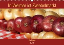 In Weimar ist Zwiebelmarkt (Wandkalender 2019 DIN A3 quer)