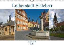 Lutherstadt Eisleben (Wandkalender 2019 DIN A3 quer)